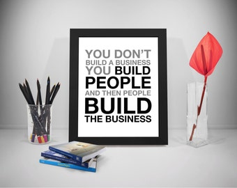 You Don't Build A Business You Build People, Business Quotes, Build Business Saying, Office Gifts, Office Decor, Office Art