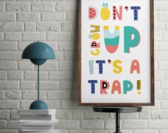 Don't Grow Up It's  a Trap Motivational Inspirationl Quote Cute Colourful Typography Kids Room Nursery Print