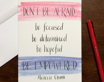 Michelle Obama Quote Card - 50% Profits Donated to Let Girls Learn - Don't Be Afraid - Be Empowered - Frame-Worthy 5x7 Card / Wall Art