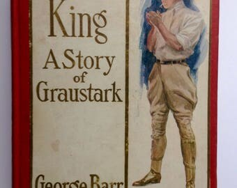 Vintage Book, Truxton King, A True Story of Graustark by George Barr McCutcheon, 1st Edition, Vintage Literature 1909, Shabby Chic Decor
