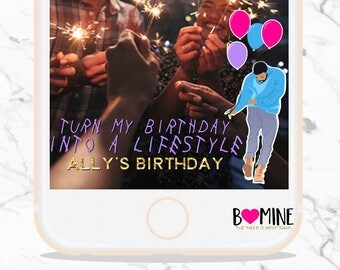 DRAKE SNAPCHAT GEOFILTER, Birthday Snapchat Filter, Drake, Turn my Birthday into a Lifestyle, With my Woes, Birthday Party, Hip Hop Party