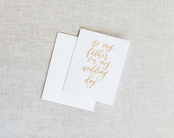 To My Father On My Wedding Day - Calligraphy Foil Wedding Day Cards