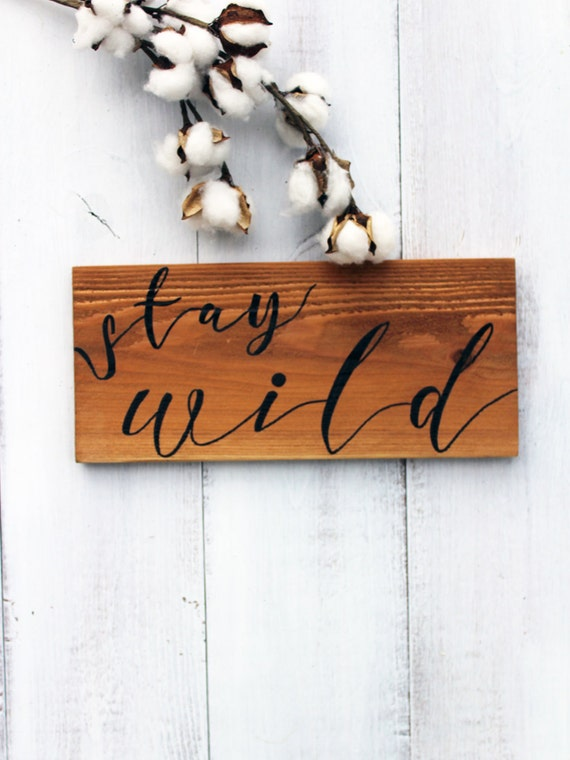 Stay Wild Sign, Custom Wood Sign, Nursery Sign, Hand Painted Sign, Rustic Home Decor, Woodland Nursery, Boho Nursery, Nursery Decor