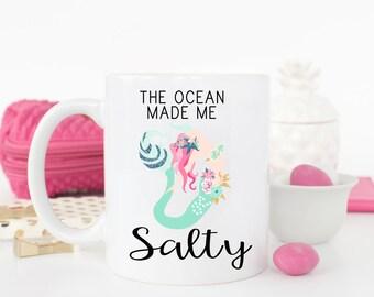 The Ocean Made me Salty Mug, Mermaid Mug, Funny Mug, Funny Gift, Inappropriate Mug, Friend Gift, Coworker Gift, Sarcastic Mug, Custom Mug