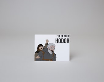 I'll Be Your Hodor - Game of Thrones Card