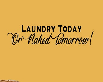 Laundry Today Quotes | Family Wall Decal | Family Decor | Laundry Wall Decal | Quote Decal | Quote Wall Decal | Wall Quotes