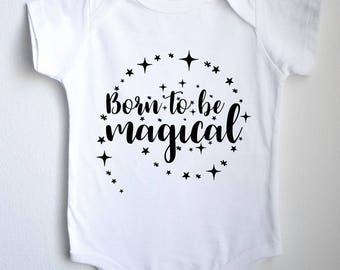 Born To Be Magical Baby 1sie One-piece Bodysuit
