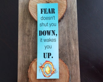 Divergent Bookmark - Quote - Fear Doesn't Shut You Down, It Wakes You Up