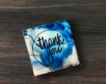 Thank You Refrigerator Magnet, Ceramic Tile, Handcrafted, Alcohol Ink, Stamped