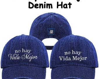 No Hay Vida Mejor (The Best Life Ever) Embroidered Denim Dad Hat