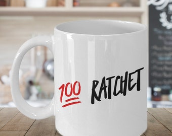 100% Ratchet Mug Because She Ratchet - Funny Ceramic Coffee Cup Gift
