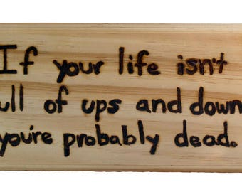 Ups and Downs Quote Plaque