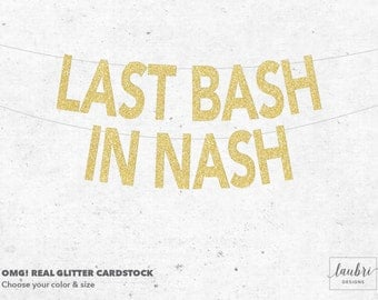 Last Bash In Nash Glitter Custom Banner // Personalized Banner // Custom Size Options // Made To Order