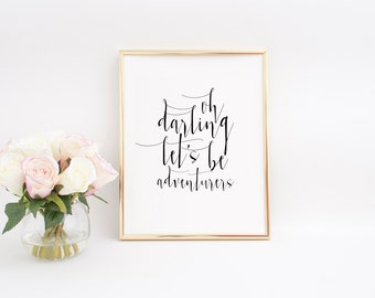 Adventure Time Oh Darling Let's BE Adventurers Printable Quotes Adventure Awaits Inspirtional Quotes Women Gift Adventure Sign Gift For Her