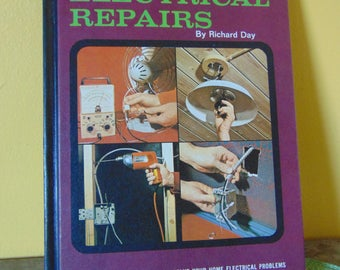 Practical Handbook of Electrical Repairs / 1969 / Richard Day   OOP