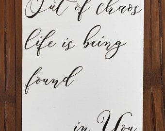 Out Of Chaos Life Is Being Found In You wood sign song lyrics sign