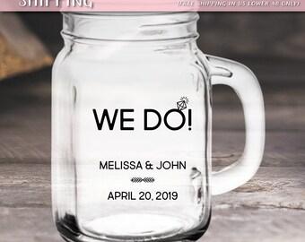 "Custom ""We Do!"" Wedding Favor Mason Jars"