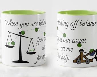 Work Life Balance Mug // Friendship Mug // Academic Mug - 11 or 15oz