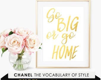 Go Big Or Go Home Sign / Gift For Her / Motivational Wall Decor / Motivational Quotes / Inspirational Print / Typography Art /Gold Wall Art