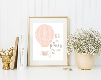 Oh the places you'll go print, hot air balloon nursery print, baby girl nursery decor, nursery printable, nursery quote, inspirational quote