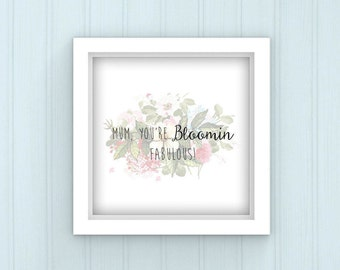 Mum, you're bloomin fabulous framed pun print