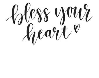 Bless Your Heart - SVG File *SILHOUETTE ONLY*