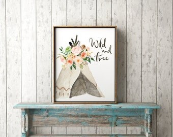 Wild and Free Print-Teepee Print-Tribal Print-Tribal-Flowers TeePee-Watercolor Teepee-Inspirational Print-Instant Download-Wall Art Decor