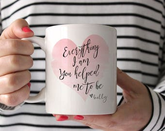 Mother Daughter Mug | Personalized Mothers Day Mug | Gift From Son | Mother Of The Bride Mug | All That I Am | Mom Quote Mug | Gift For Mom