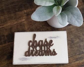 Chase Your Dreams 6 inch Distressed Mini Sign Farmhouse Decor