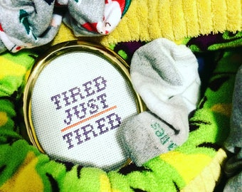 Tired - Handmade Framed Cross Stitch from The Dusty Muffin Collection