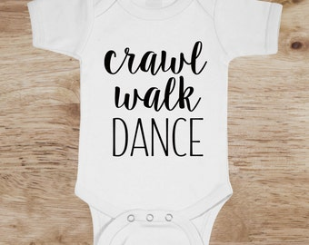 Crawl walk dance baby onesie age one two three four five toddler cotton tee shirt