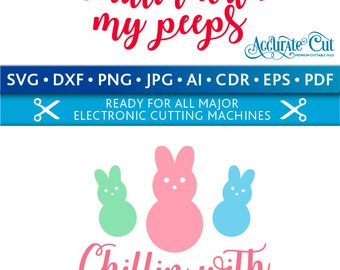 Chillin with my Peeps Svg Chilling with my Peeps Svg With my Peeps Svg Cut Files Silhouette Studio Cricut Svg Dxf Jpg Png Eps Pdf Ai Cdr