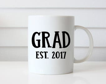 Grad Mug, Graduation Gift, Graduate Gift, 2017 Grad, Graduation Mug, Gift for Him, Gift for Her, Son Gift, Gift for Daughter, College Gift