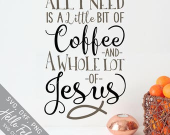 Jesus and Coffee Svg, Coffee Svg Files, Faith Svg, Dxf, Svg Files, Svg Files for Cricut, Svg files for Silhouette, Vector Art, Clip Art