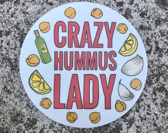 Crazy Hummus Lady - Sticker