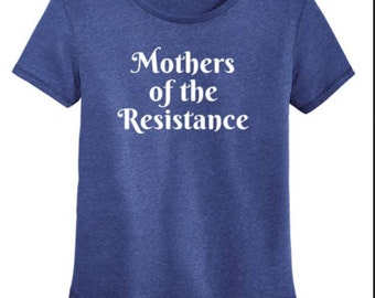 Pre-Order, Mothers of the Resistance T Shirt, Anna Joyce, Portland, OR, Feminist, Womens March
