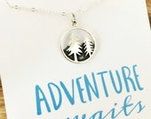 Pine Tree necklace - adventure awaits - Sterling silver jewelry, gift for her, gift for hiker, mountain necklace, outdoors, nature, camping