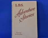 LDS Adventure Stories compiled by Preston Nibley - Vintage Book c. 1953 - Published by Bookcraft, Salt Lake City, Utah