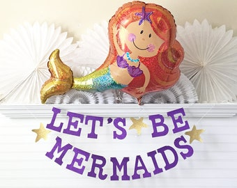 Glitter Mermaid Banner & Balloon - 5 inch Letter - Let's Be Mermaids Party Decorations Mermaid Birthday Banner Mermaid Balloon Under The Sea