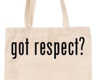 Got respect? Got love? Got tolerance? TOTES | promote peace * love * kindness * positivity canvas bag