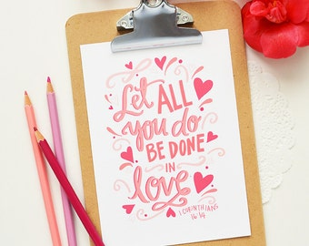 Pink Let all you do be done in love, 1 Corinthians 16:14  Inspiring Quote, Love Quote, Bible Verse, Hand lettered, Art Print, Scripture