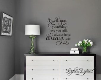 Loved You Yesterday Always Will Vinyl Wall Decal Vinyl Wall Decor Romantic Quote Wall Decal Family Wall Decal Wedding Gift