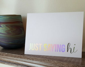 silver foil notecard | just saying hi | silver holo foil blank notecard