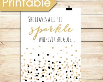 Printable, She Leaves A Little Sparkle Wherever She Goes, Gold and pink, Gift, Baby Shower, 8x10, 16x20, Birthday, Black, Nursery Wall Art