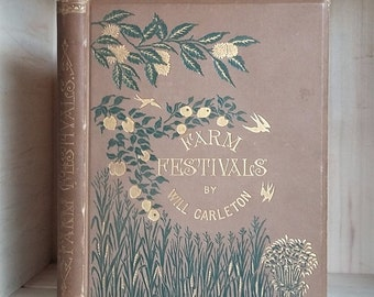 Antique Book Farm Festivals by Will Carleton 1881 Victorian Poetry Decorative Binding Book Decor Illustrated Rural American Life