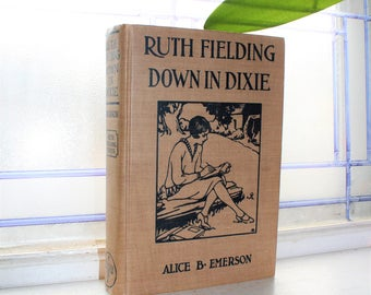 Antique Book Ruth Fielding Down In Dixie by Alice Emerson 1916