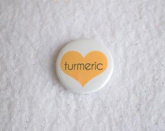 "Turmeric Love Pin - 1"" Spice Appreciation I Love Turmeric Pinback Button - Yoga Pin, Yogi Gift, Spices, Foodie Gift"