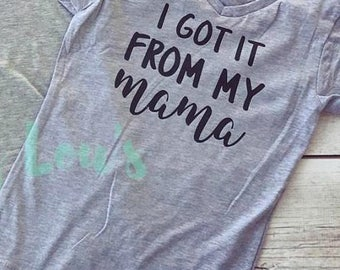 I Got It From My Mama Girls Personalized Vneck