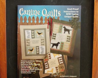 Canine Quilts-Goof Proof Instructions to Sew 12 Unique Quilts-Quilting Book-Soft Cover-12 Different Dog Breeds-Stephanie S. Hedgepath-2004