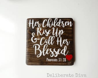 """7""""x7"""" Mother's Day inspired bible verse wooden sign Proverbs 31:28 call her blessed"""